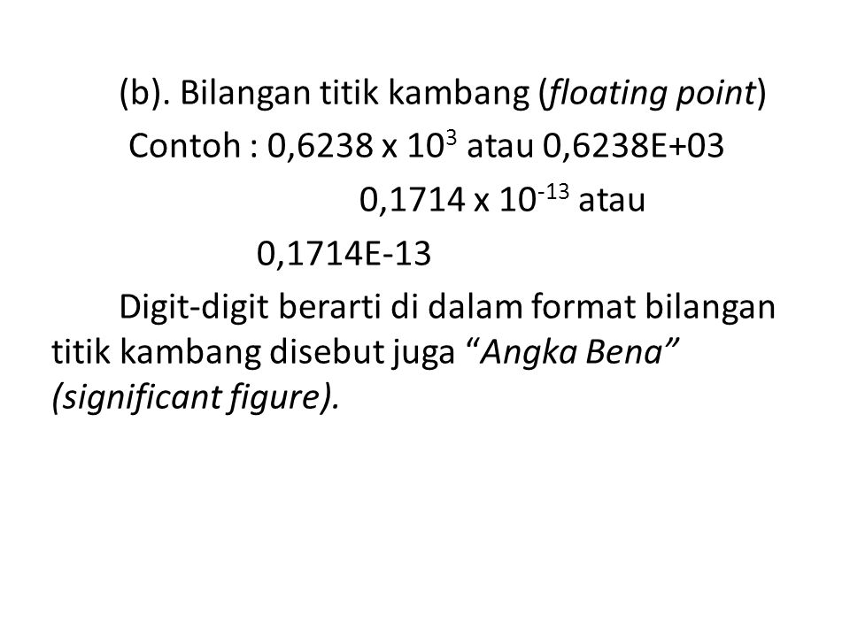 (b). Bilangan titik kambang (floating point)