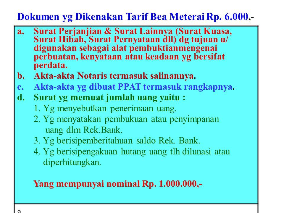 Dokumen yg Dikenakan Tarif Bea Meterai Rp. 6.000,-