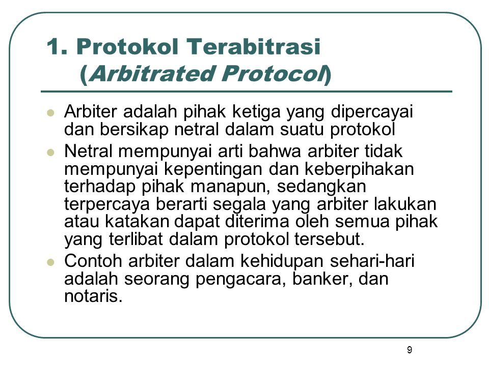 1. Protokol Terabitrasi (Arbitrated Protocol)