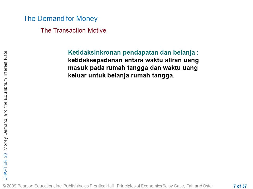 The Demand for Money The Transaction Motive