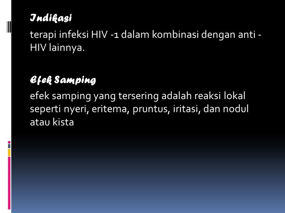 Indikasi terapi infeksi HIV -1 dalam kombinasi dengan anti - HIV lainnya. Efek Samping.