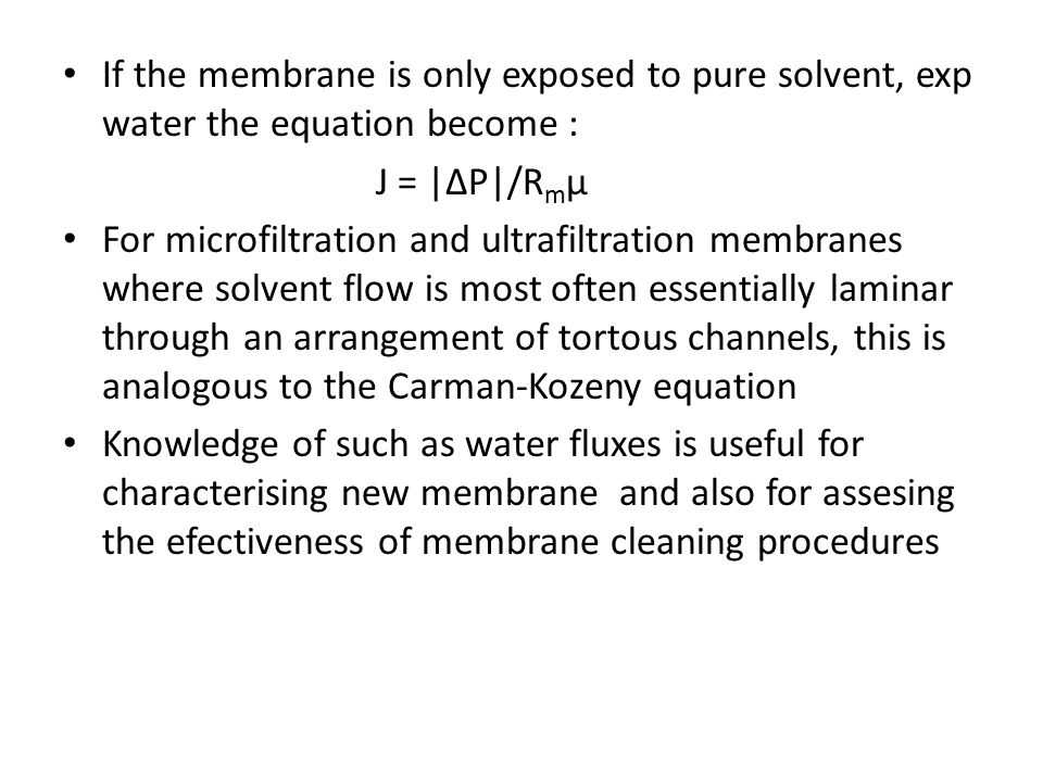 If the membrane is only exposed to pure solvent, exp water the equation become :