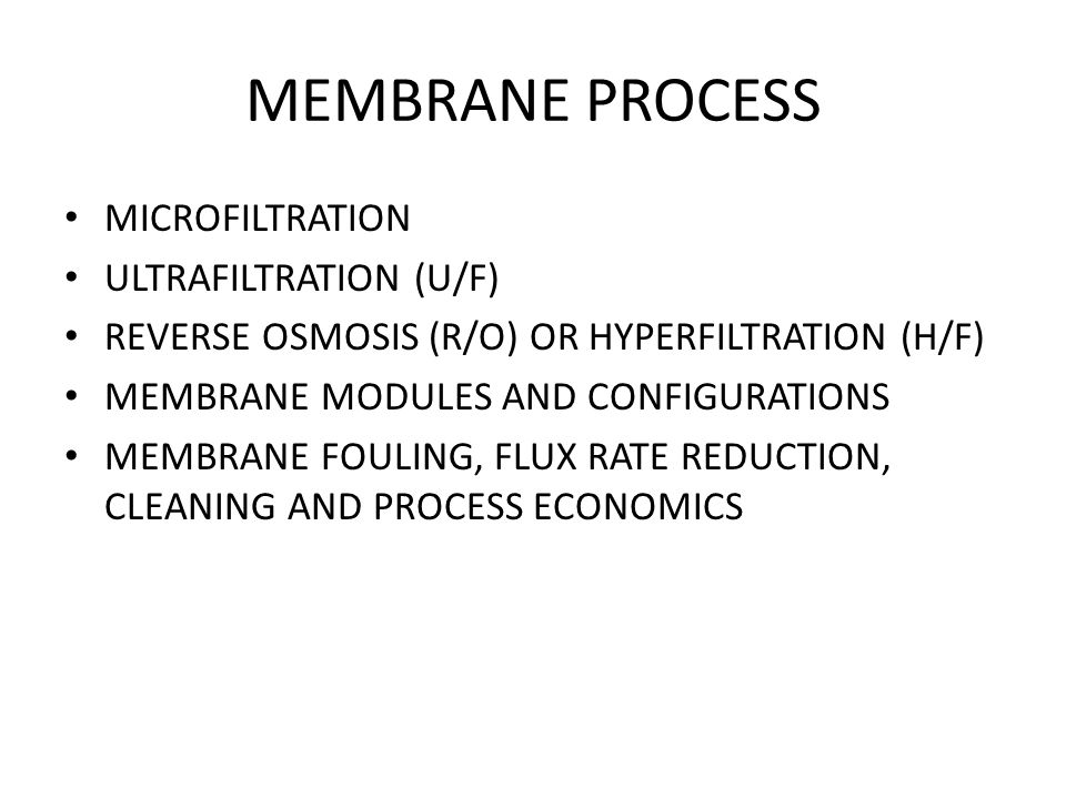 MEMBRANE PROCESS MICROFILTRATION ULTRAFILTRATION (U/F)