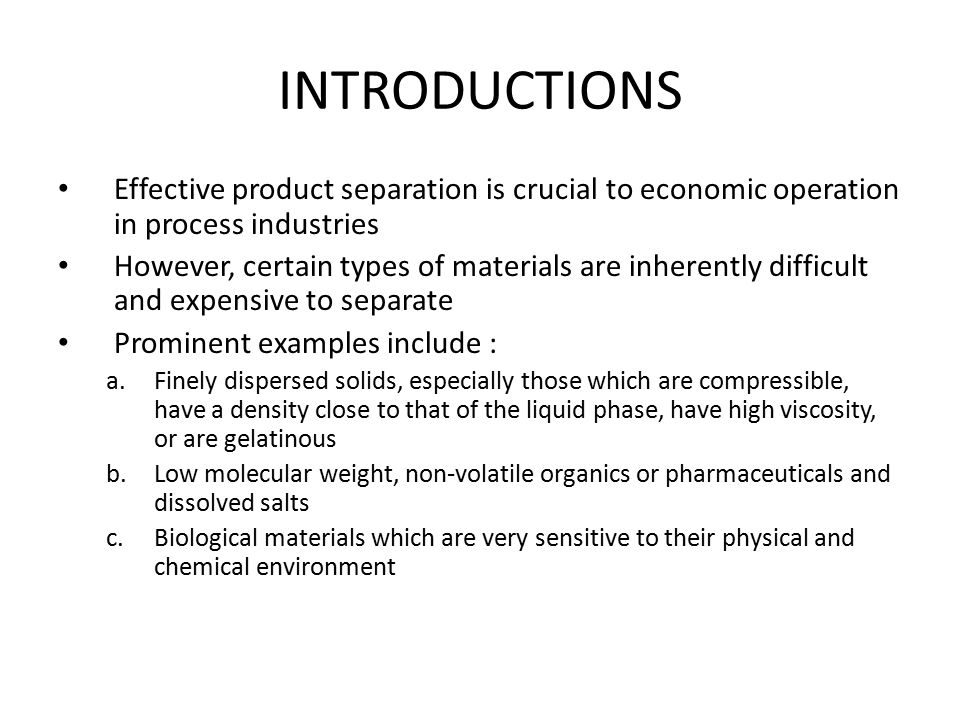 INTRODUCTIONS Effective product separation is crucial to economic operation in process industries.
