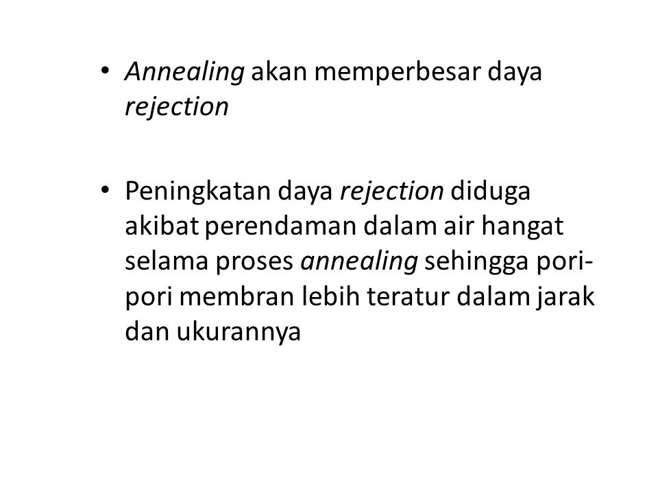 Annealing akan memperbesar daya rejection