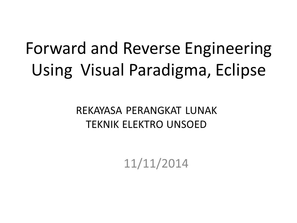 Forward and Reverse Engineering Using Visual Paradigma, Eclipse