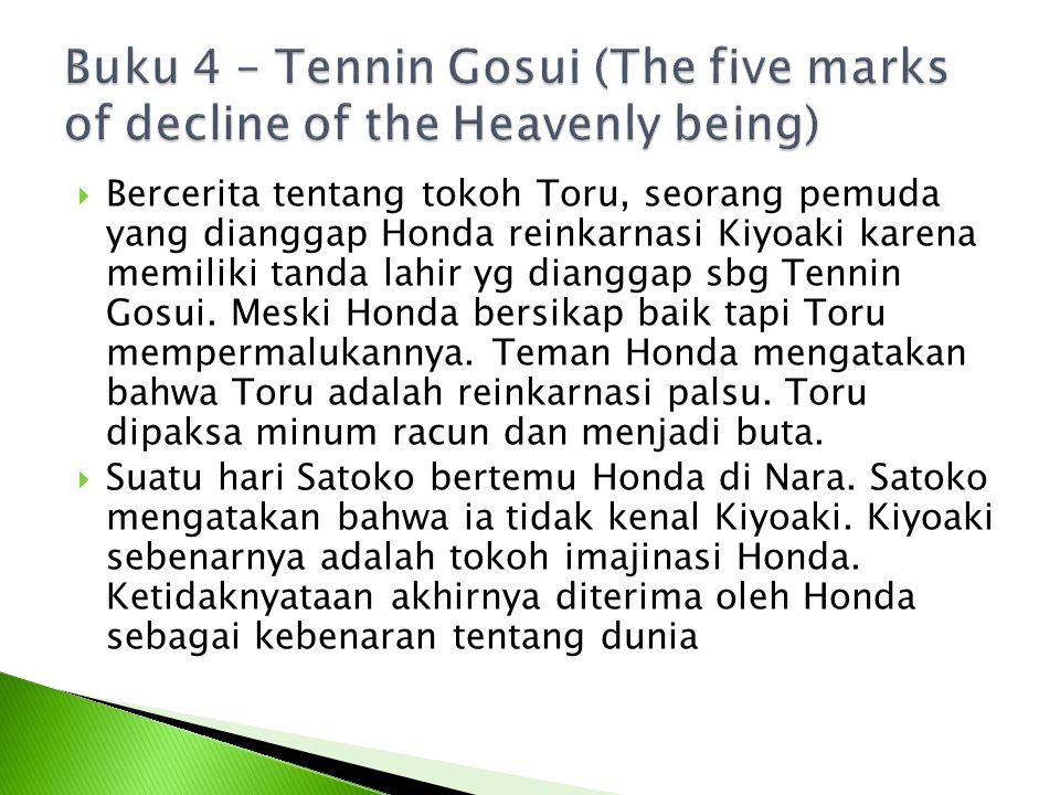 Buku 4 – Tennin Gosui (The five marks of decline of the Heavenly being)
