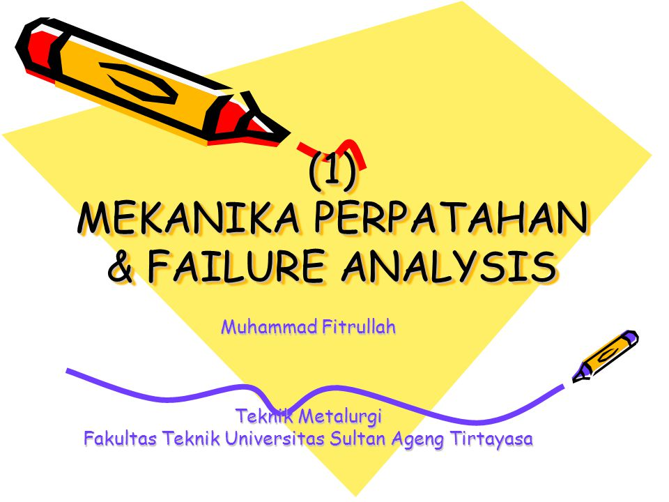 (1) MEKANIKA PERPATAHAN & FAILURE ANALYSIS