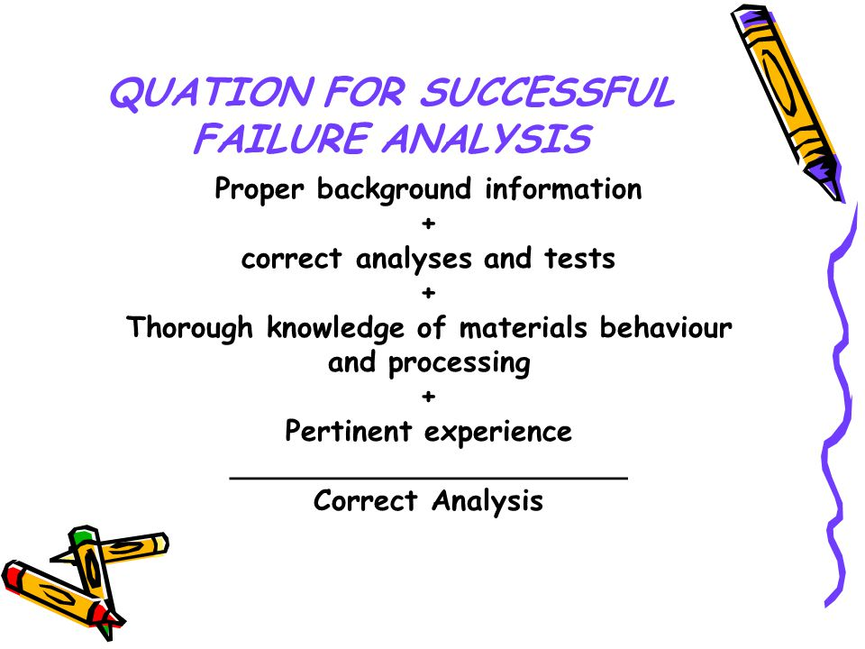 QUATION FOR SUCCESSFUL FAILURE ANALYSIS
