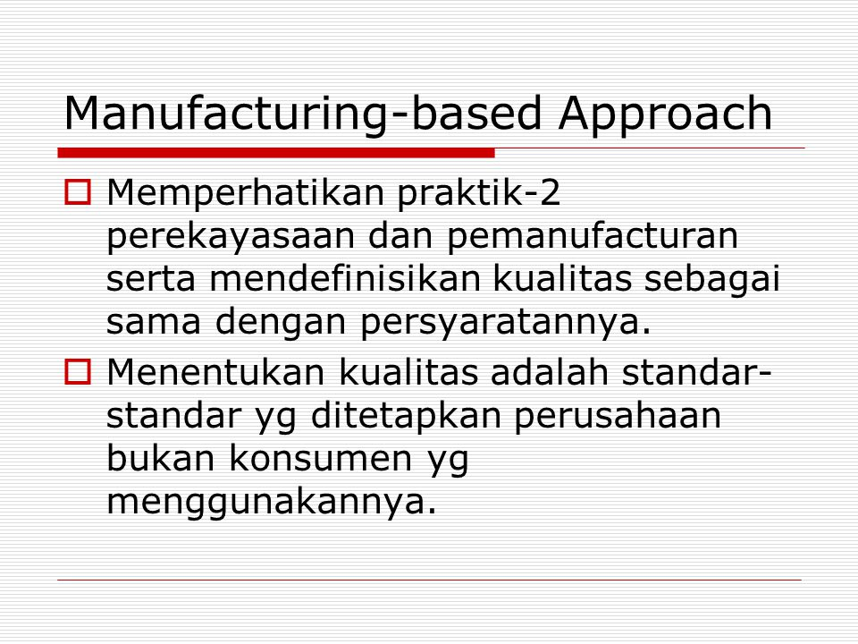 Manufacturing-based Approach