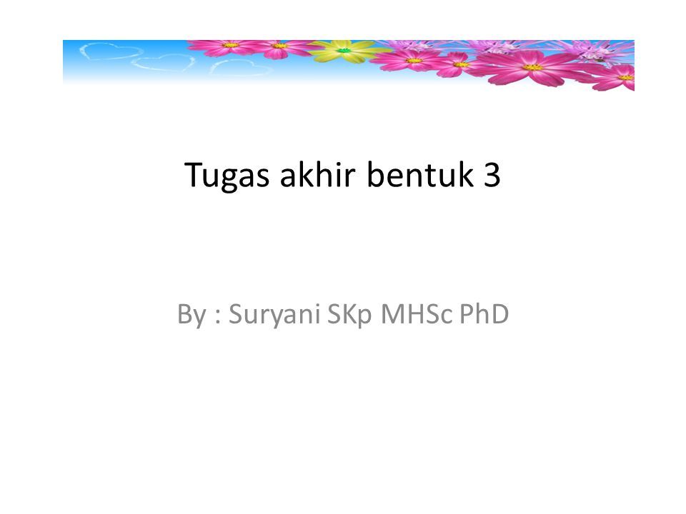 By : Suryani SKp MHSc PhD