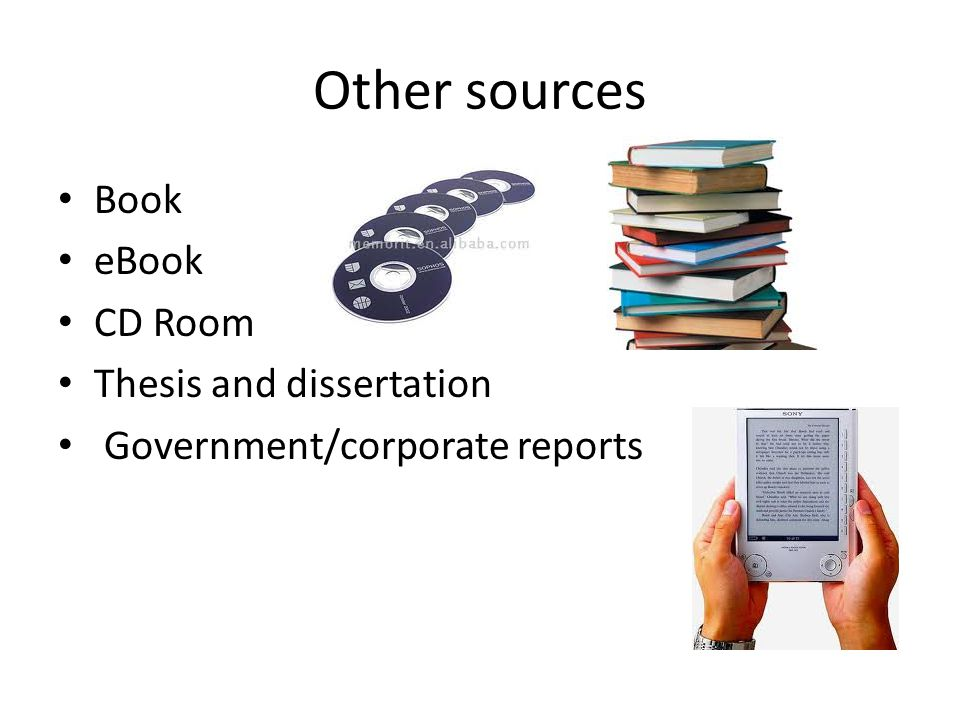 Other sources Book eBook CD Room Thesis and dissertation