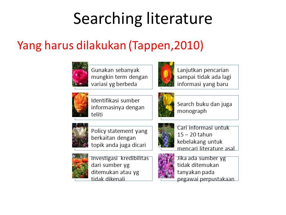 Searching literature Yang harus dilakukan (Tappen,2010)
