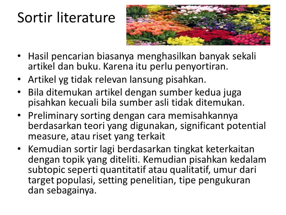 Sortir literature Hasil pencarian biasanya menghasilkan banyak sekali artikel dan buku. Karena itu perlu penyortiran.