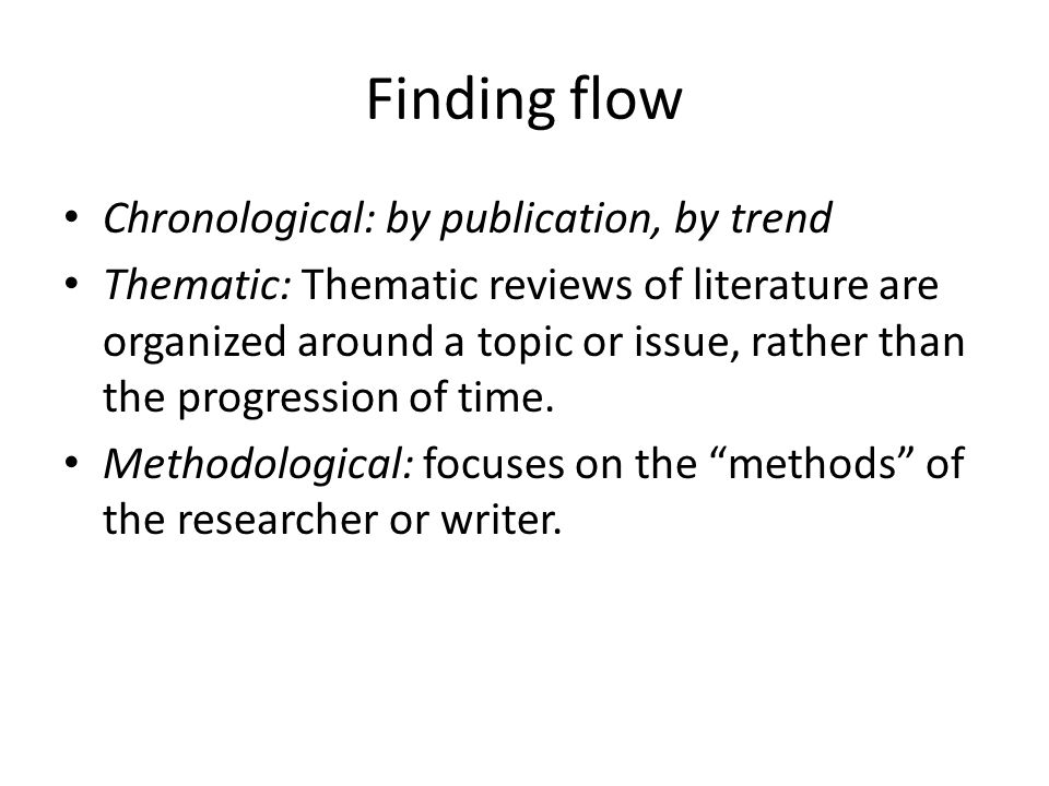 Finding flow Chronological: by publication, by trend
