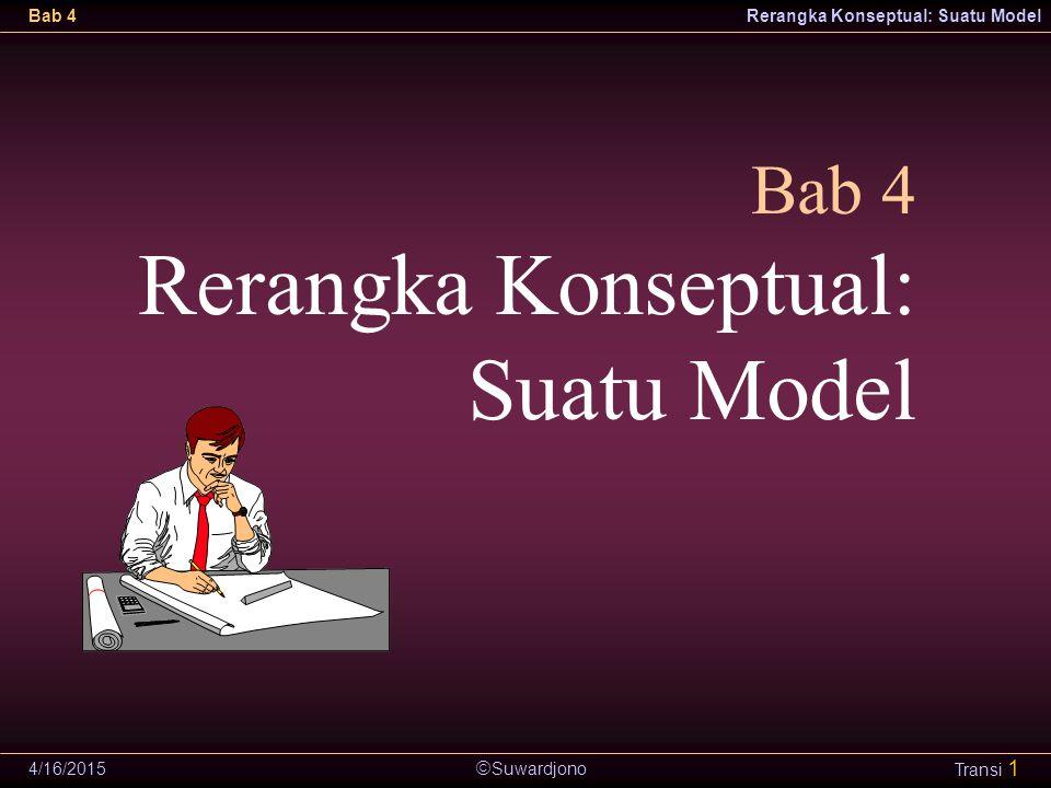 Bab 4 Rerangka Konseptual: Suatu Model 4/12/2017