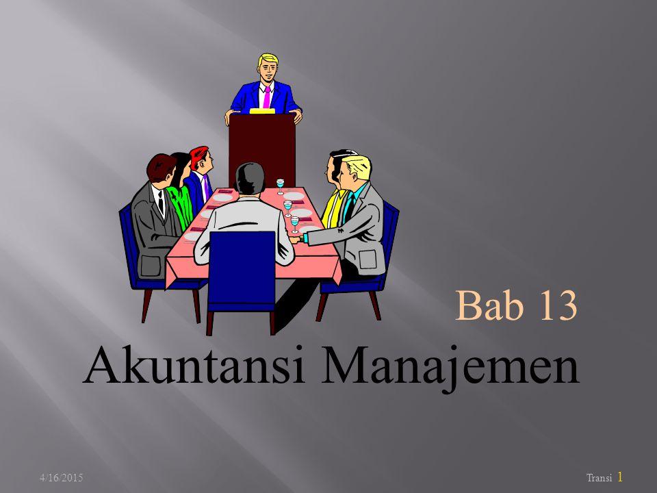 Bab 13 Akuntansi Manajemen 4/12/2017
