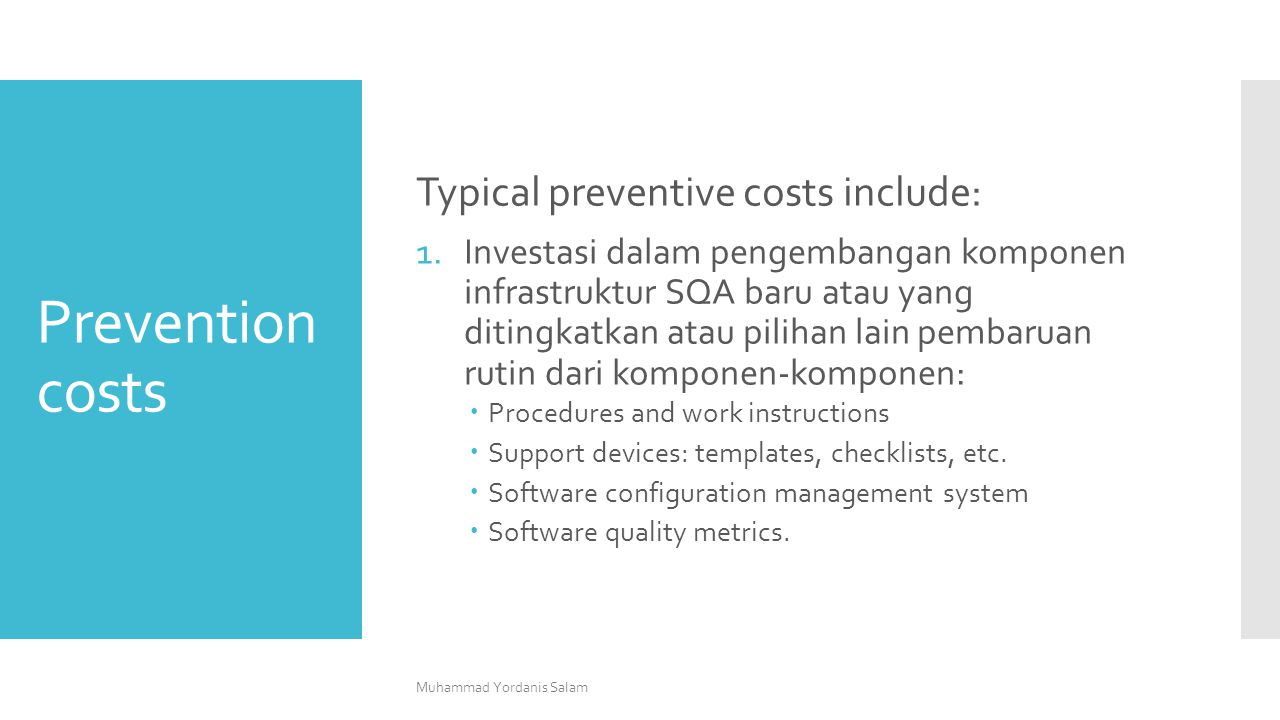 Prevention costs Typical preventive costs include: