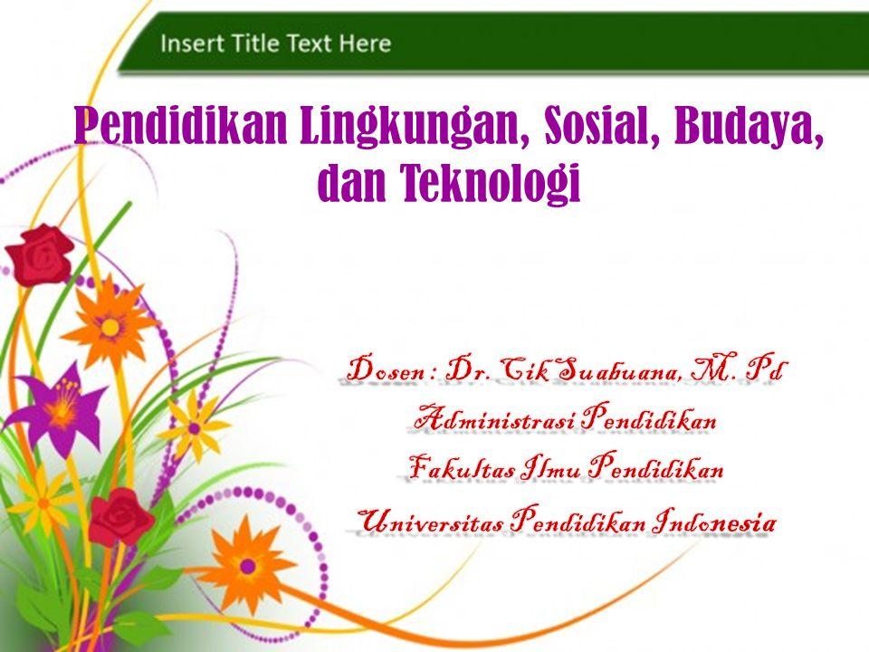 Pendidikan Lingkungan, Sosial, Budaya, dan Teknologi