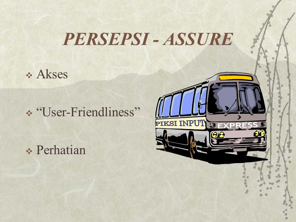 PERSEPSI - ASSURE PIKSI INPUT EXPRESS Akses User-Friendliness