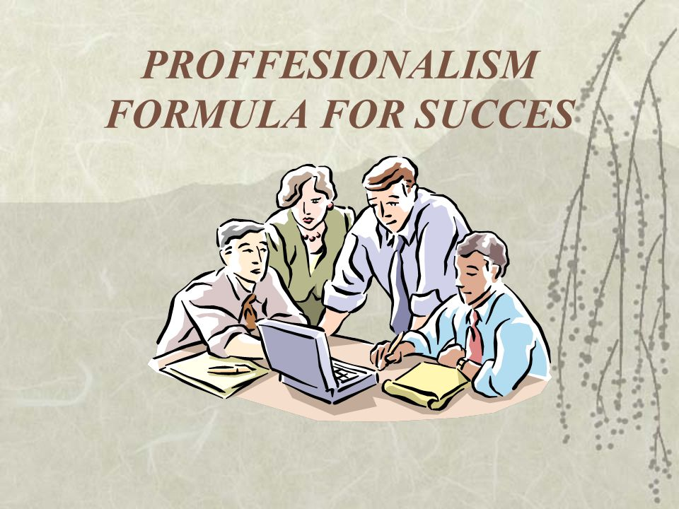 PROFFESIONALISM FORMULA FOR SUCCES