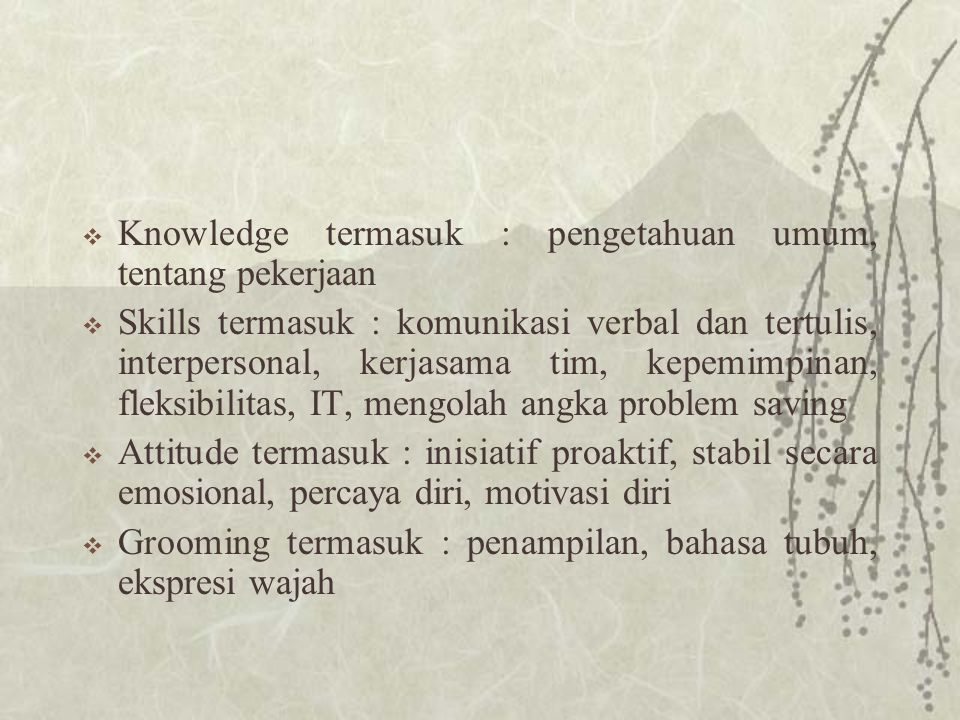 Knowledge termasuk : pengetahuan umum, tentang pekerjaan