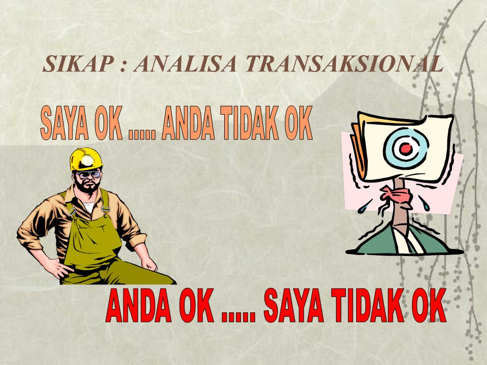 SIKAP : ANALISA TRANSAKSIONAL