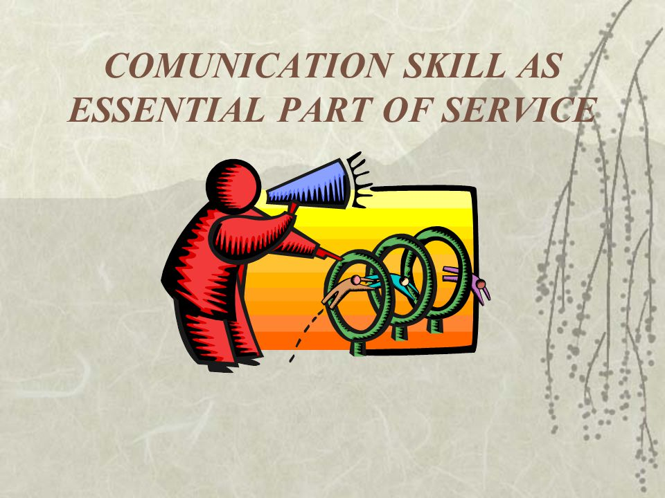 COMUNICATION SKILL AS ESSENTIAL PART OF SERVICE