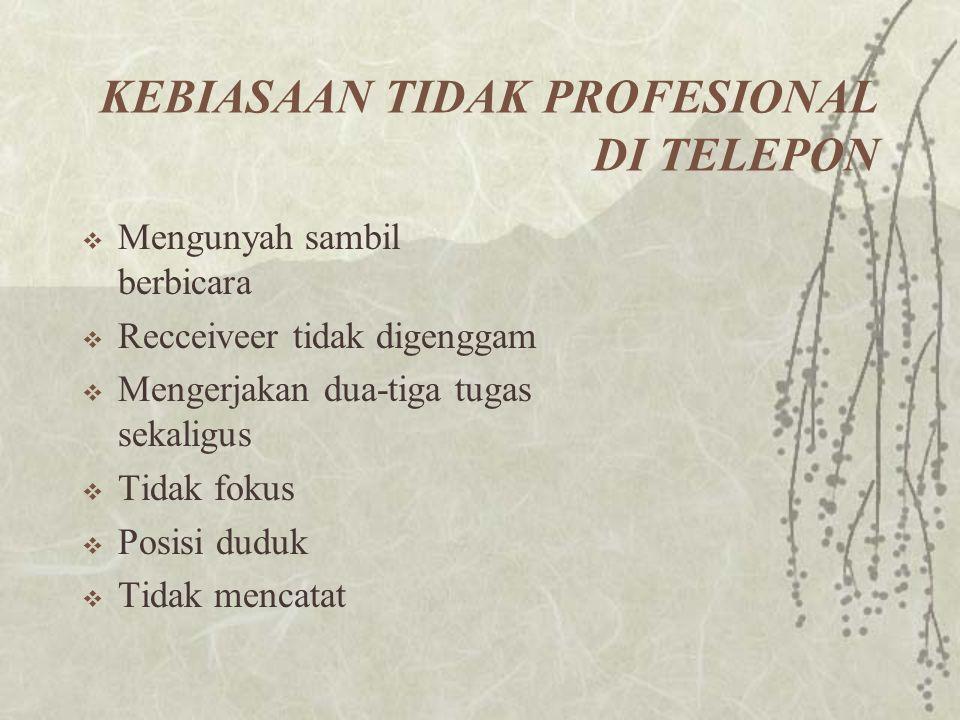 KEBIASAAN TIDAK PROFESIONAL DI TELEPON