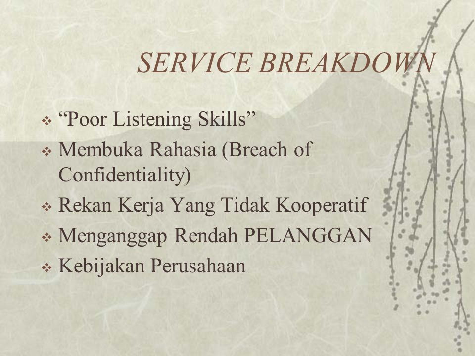 SERVICE BREAKDOWN Poor Listening Skills