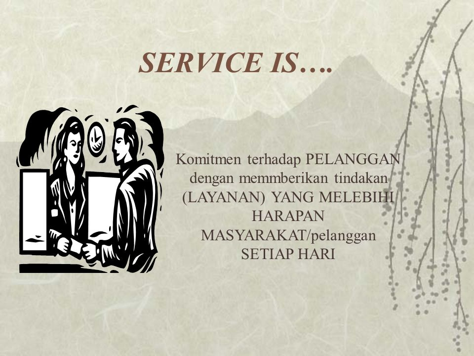 SERVICE IS….