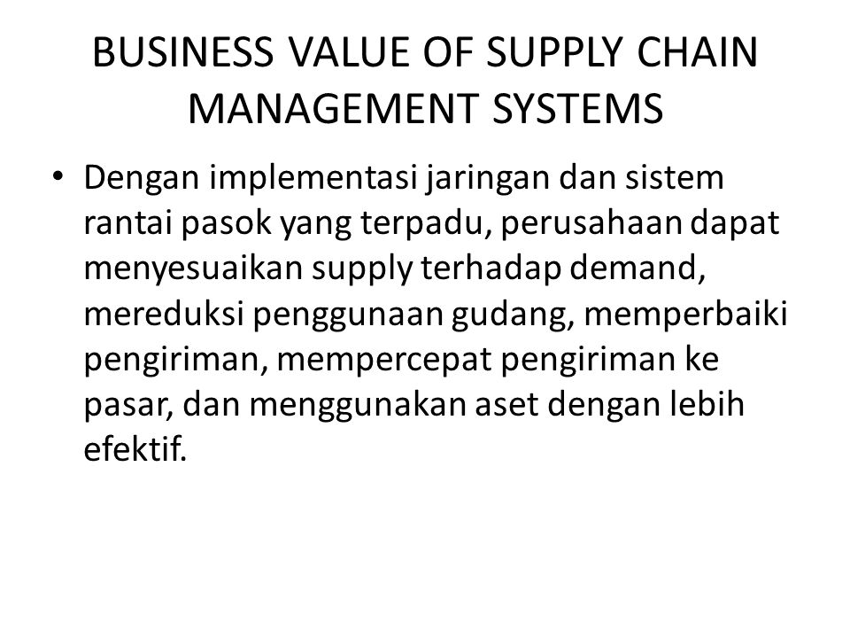 BUSINESS VALUE OF SUPPLY CHAIN MANAGEMENT SYSTEMS