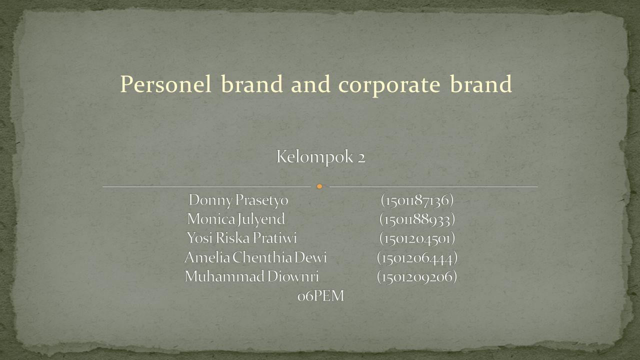 Personel brand and corporate brand