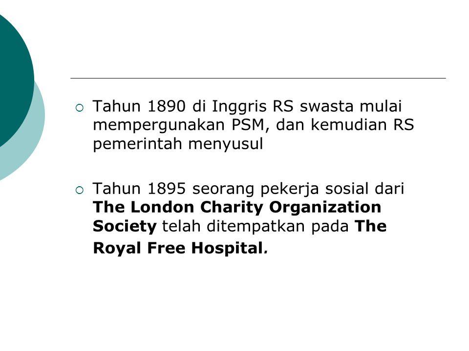 Tahun 1890 di Inggris RS swasta mulai mempergunakan PSM, dan kemudian RS pemerintah menyusul