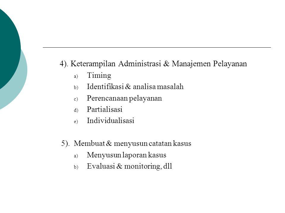 4). Keterampilan Administrasi & Manajemen Pelayanan
