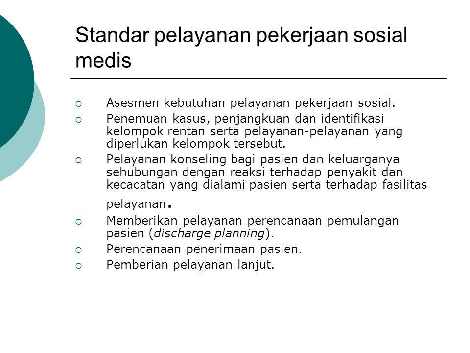 Standar pelayanan pekerjaan sosial medis