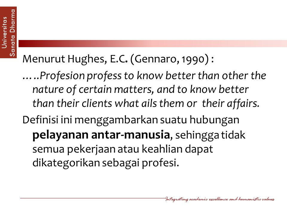 Menurut Hughes, E. C. (Gennaro, 1990) : …