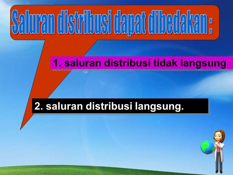 1. saluran distribusi tidak langsung