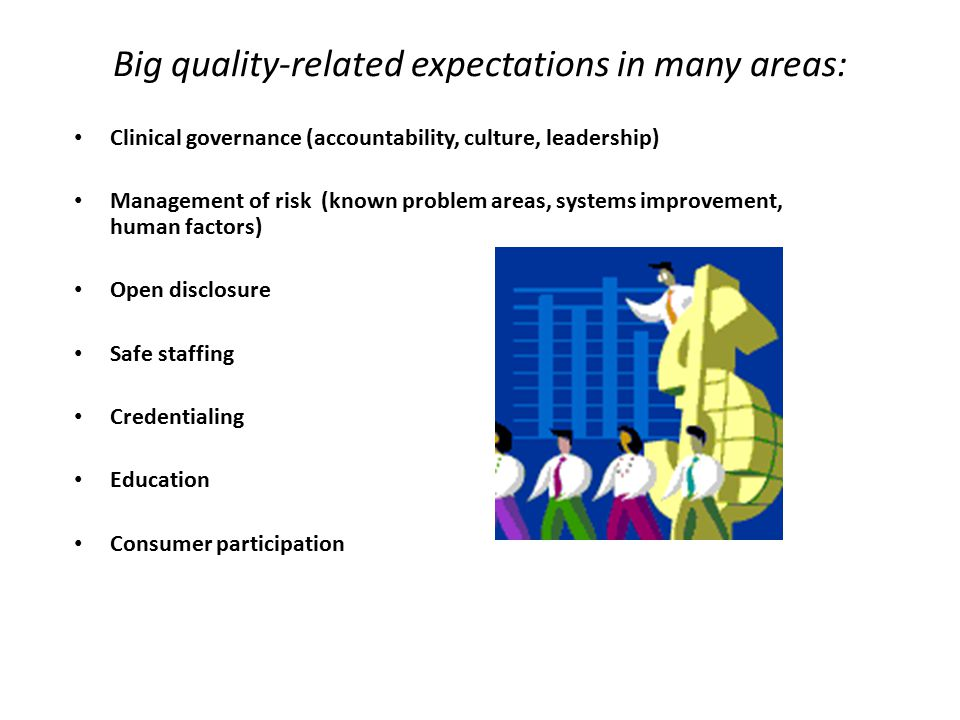 Big quality-related expectations in many areas: