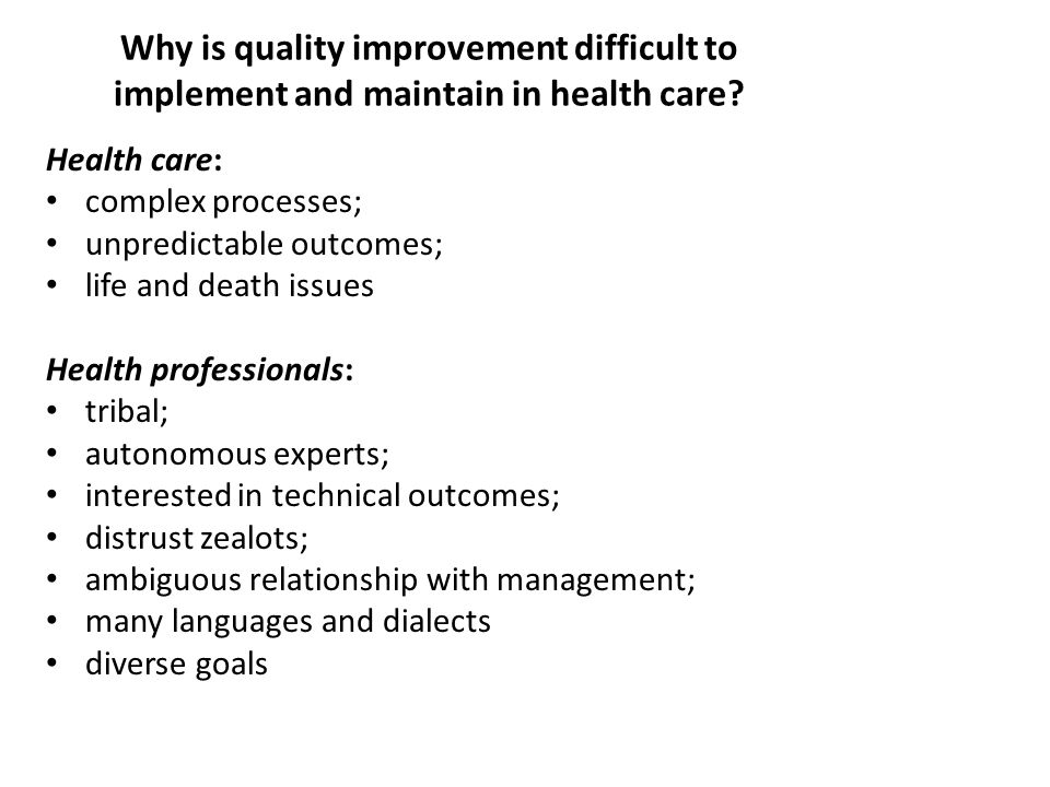 Why is quality improvement difficult to implement and maintain in health care