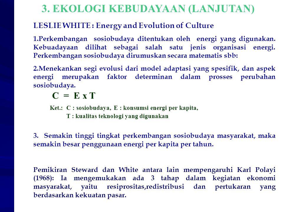 3. EKOLOGI KEBUDAYAAN (LANJUTAN)