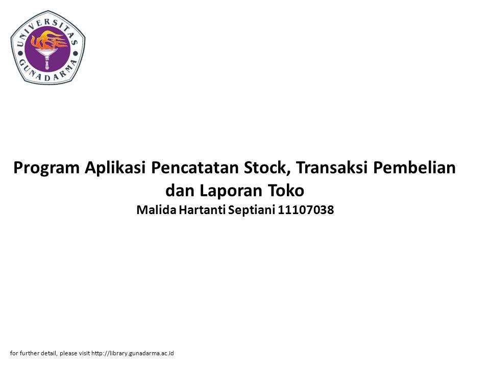 Program Aplikasi Pencatatan Stock, Transaksi Pembelian dan Laporan Toko Malida Hartanti Septiani 11107038
