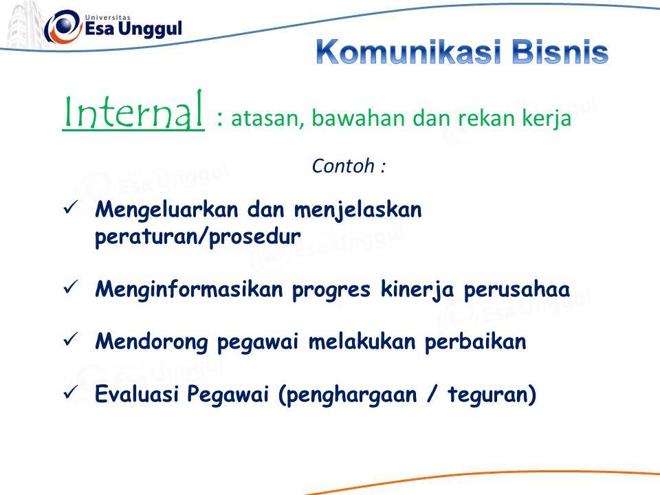 Internal : atasan, bawahan dan rekan kerja