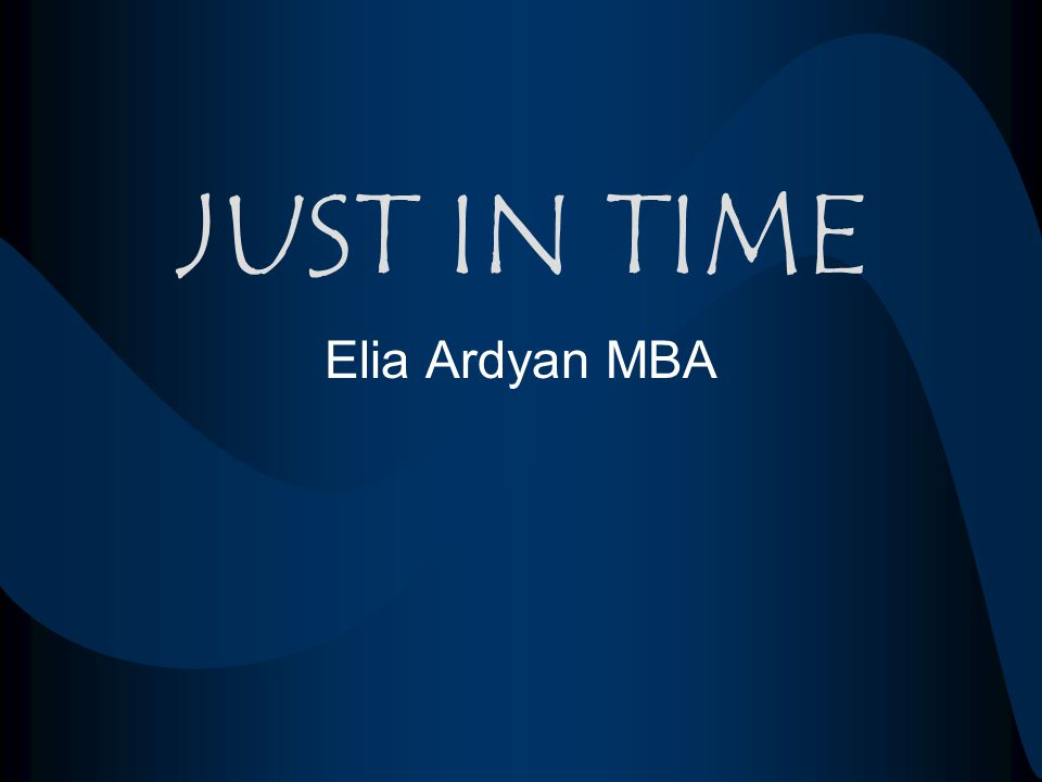 JUST IN TIME Elia Ardyan MBA