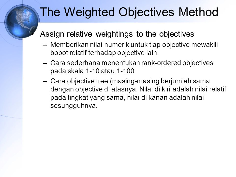 The Weighted Objectives Method