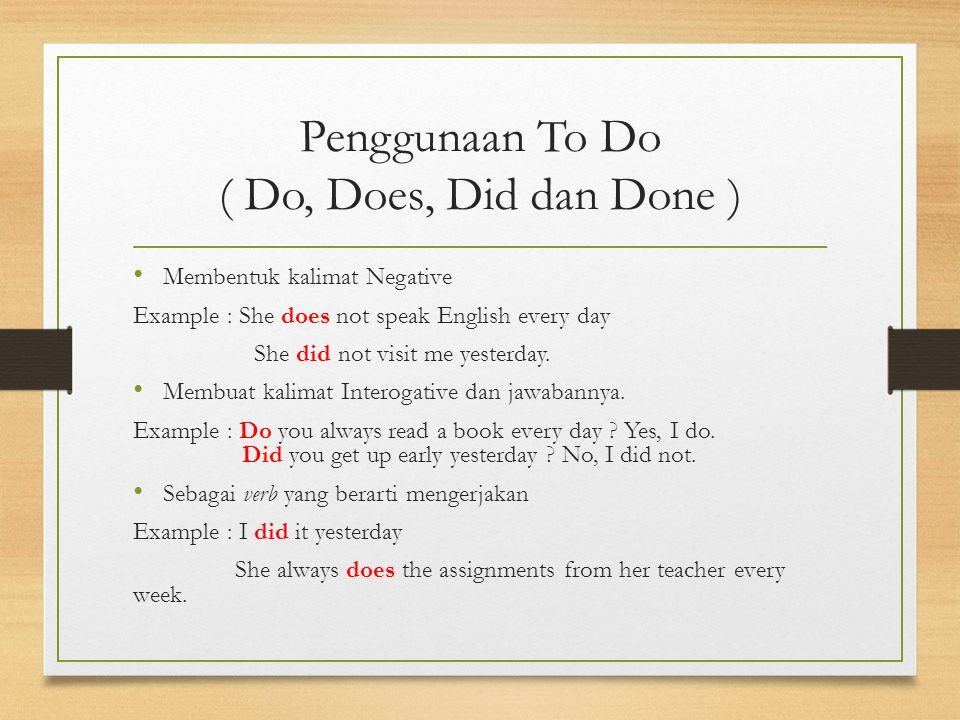 Penggunaan To Do ( Do, Does, Did dan Done )