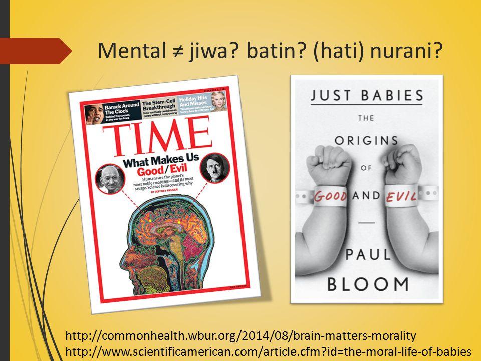 Mental ≠ jiwa batin (hati) nurani
