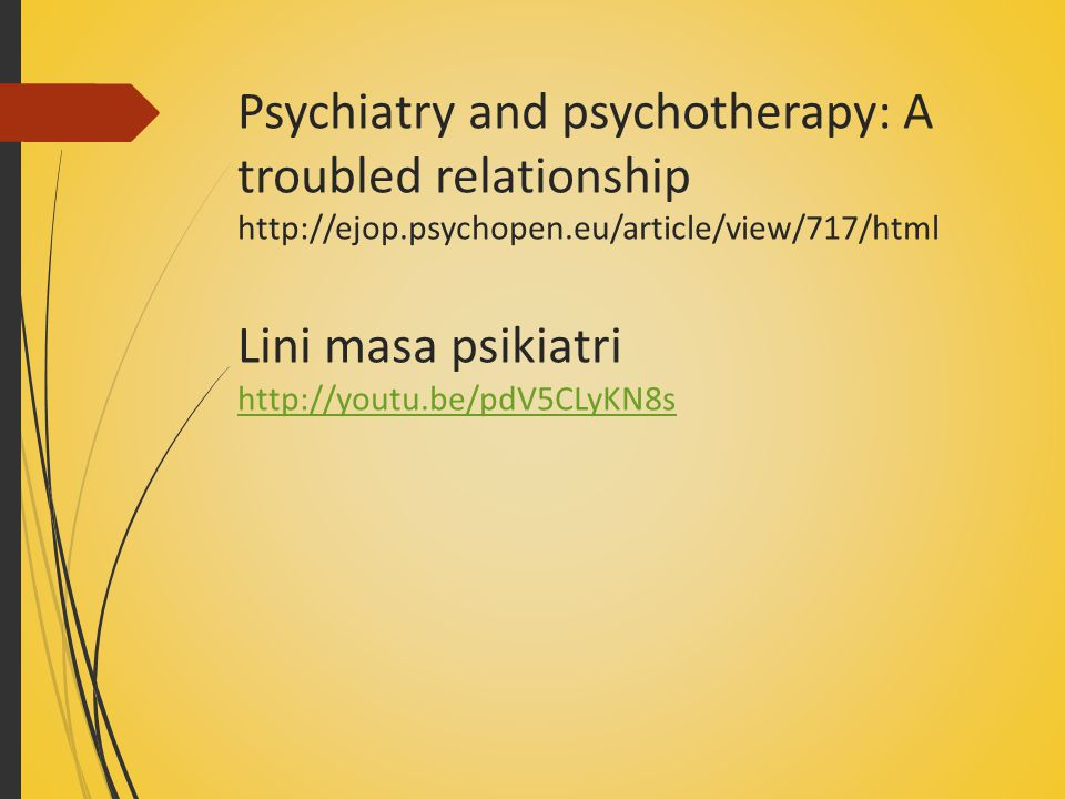Psychiatry and psychotherapy: A troubled relationship http://ejop