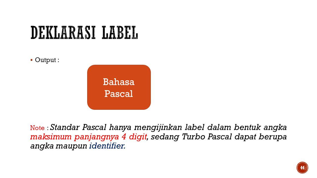 Deklarasi Label Bahasa Pascal Output :