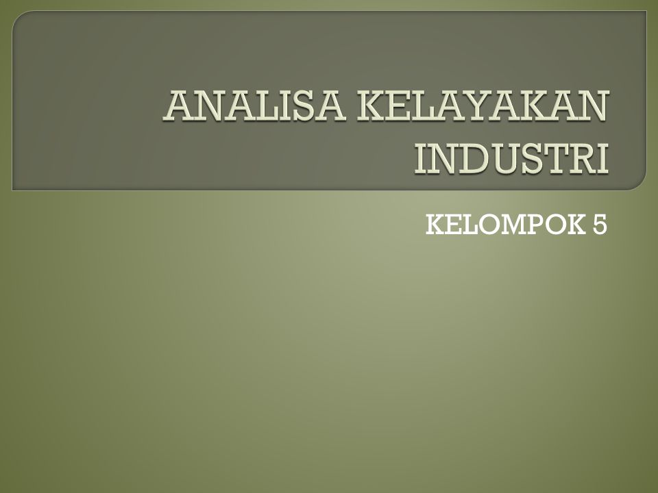 ANALISA KELAYAKAN INDUSTRI